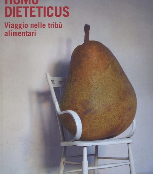Homus Dieteticus.Viaggio nelle tribù alimentari